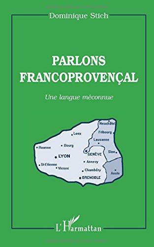 Parlons francoprovenal: Une langue mconnue