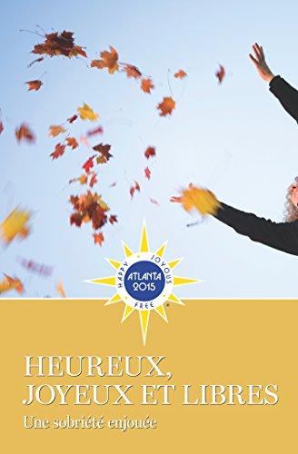 Heureux, Joyeux & Libres: Une sobriété enjouée
