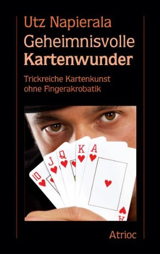 Geheimnisvolle Kartenwunder: Trickreiche Kartenkunst ohne Fingerakrobatik