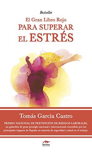 El gran libro rojo par superar el estrés: Gestionar el estrés y convertirlo en tu aliado ¡es posible! por Tomás García Castro