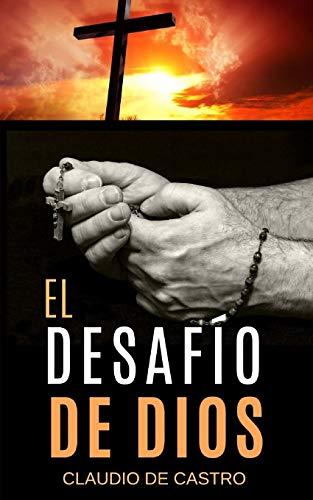 El Desafío de Dios (Libros católicos de Crecimiento Espiritual)
