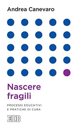 Nascere fragili: Processi educativi e pratiche di cura