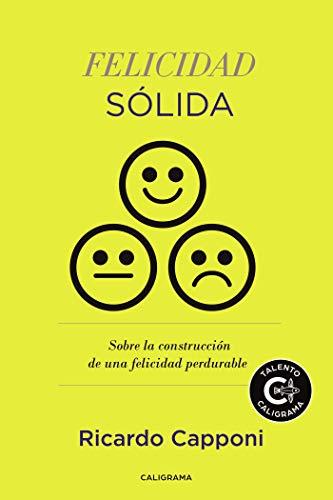 Felicidad sólida: Sobre la construcción de una felicidad ...