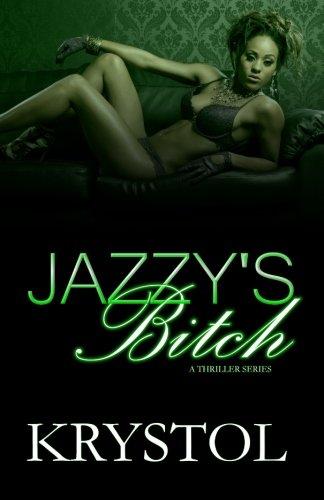 Jazzy's Bitch: A Thriller Series