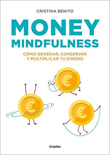 Money Mindfulness (Vivir mejor) por Cristina Benito Grande