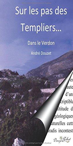 Sur les pas des Templiers, dans le Verdon par André Douzet