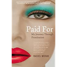 Paid For – My Journey through Prostitution: Surviving a Life of Prostitution and Drug Addiction on Dublin's Streets