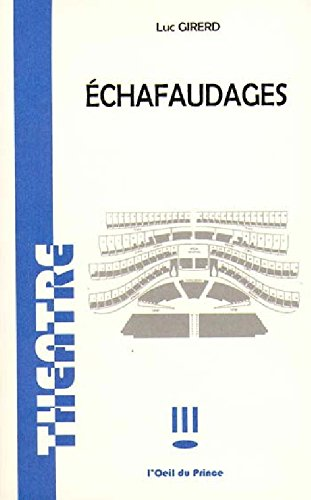 Echafaudages par Luc Girerd
