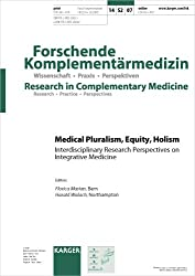 Medical Pluralism, Equity, Holism: Interdisciplinary Research Perspectives on Integrative Medicine (Forschende Komplementarmedizin)