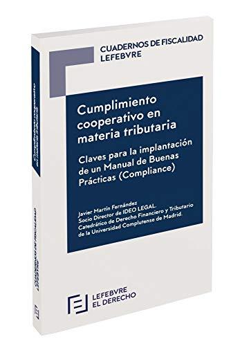 Cumplimiento cooperativo en materia tributaria: Claves para la implantación de un Manual de Buenas Prácticas (Compliance)