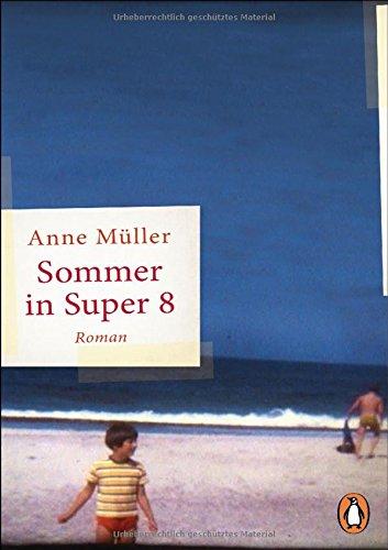 Buchseite und Rezensionen zu 'Sommer in Super 8: Roman' von Anne Müller