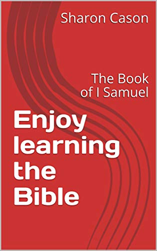 Enjoy learning the Bible: The Book of I Samuel (English Edition)