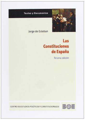 Las Constituciones de España (Textos y Documentos (CEPC)) por Jorge de Esteban Alonso