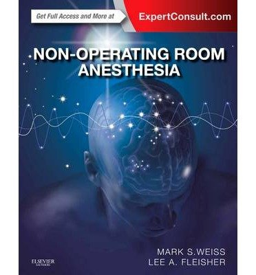 [(Non-Operating Room Anesthesia)] [ By (author) Mark S. Weiss, By (author) Lee A. Fleisher ] [August, 2014]