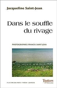 Dans le souffle du rivage par Jacqueline Saint-Jean