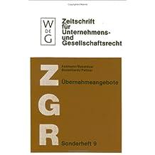 Übernahmeangebote (Zeitschrift für Unternehmens- und Gesellschaftsrecht/ZGR – Sonderheft)