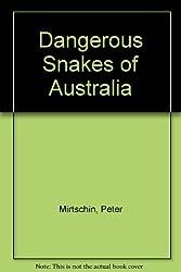 Dangerous Snakes of Australia by Peter Mirtschin (1992-09-24)