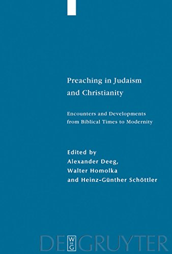 Preaching in Judaism and Christianity: Encounters and Developments from Biblical Times to Modernity (Studia Judaica Book 41) (English Edition)