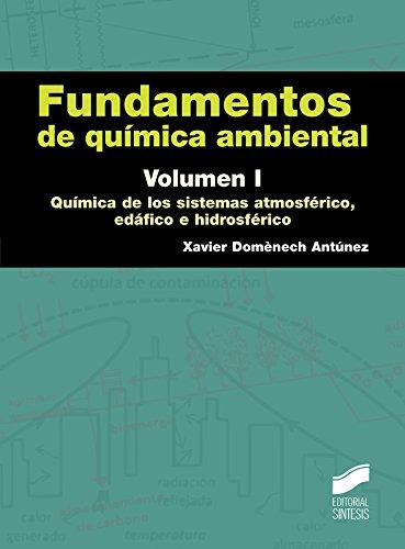 Fundamentos de química ambiental : química de los sistemas atmosférico, edáfico e hidrosférico