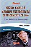 Micro, Small & Medium Enterprises Development Act, 2006 (Law, Policies & Incentives)