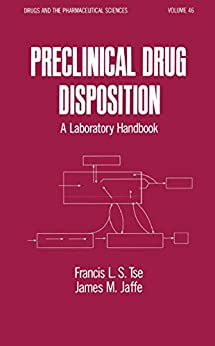 Preclinical Drug Disposition: A Laboratory Handbook (drugs And The Pharmaceutical Sciences 46) por Lai-sing Tsefrancis