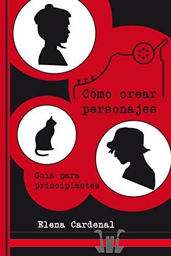 Portada del libro Cómo crear personajes de Elena Cardenal