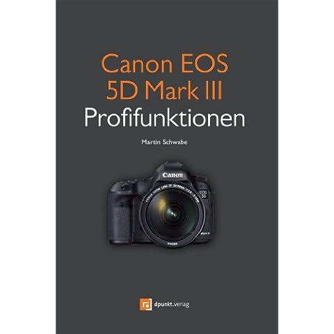 Canon EOS 5D Mark III Profifunktionen: Neue Funktionen der EOS 5D Mark III im Detail