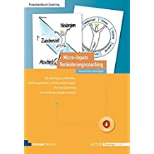 Micro-Inputs Veränderungscoaching: Die wichtigsten Modelle, Erklärungshilfen und Visualisierungen für das Coaching von Veränderungsprozessen (Edition Training aktuell)