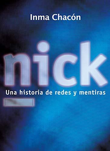 Nick: Una historia de redes y mentiras (Libros digitales) eBook ...