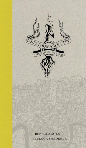 Unfathomable City - A New Orleans Atlas