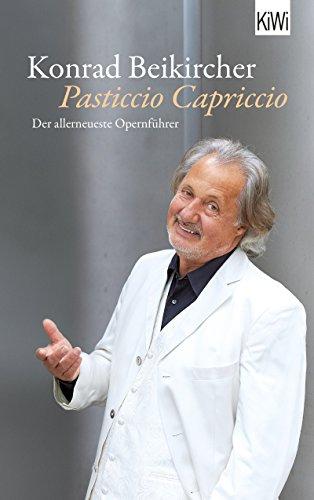 Pasticcio Capriccio: Der allerneueste Opernführer