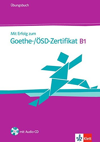 Mit Erfolg zum Goethe-/SD-Zertifikat B1. Per le Scuole superiori. Con CD Audio. Con espansione online