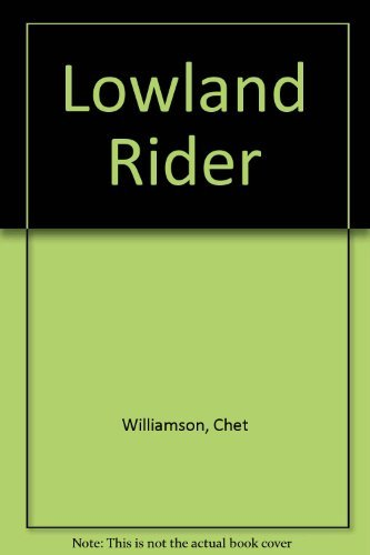 Lowland Rider by Chet Williamson (1988-12-01)