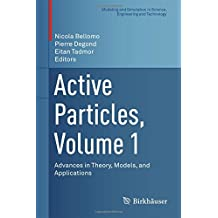 Active Particles, Volume 1: Advances in Theory, Models, and Applications (Modeling and Simulation in Science, Engineering and Technology)