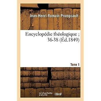 Encyclopédie théologique 36-38. T. 1, A-CU: . Dictionnaire raisonné de droit et de jurisprudence en matière civile ecclésiastique