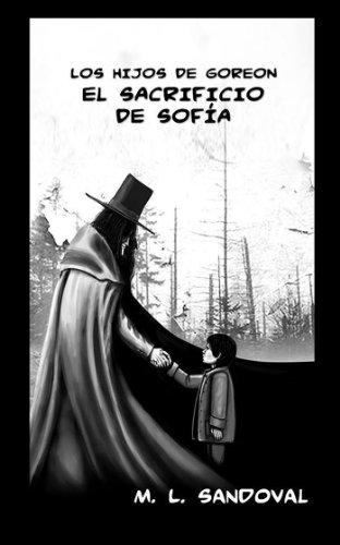 Los hijos de Goreon: El sacrificio de Sofía por M.L. Sandoval
