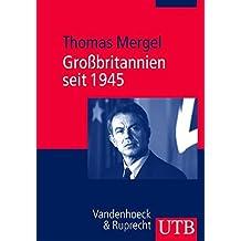 Europäische Zeitgeschichte: Großbritannien seit 1945: Europäische Zeitgeschichte 1: Bd 1 (Uni-Taschenbücher M) (UTB M (Medium-Format))