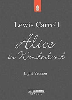 Alice in Wonderland: light version par [Carroll, Lewis]