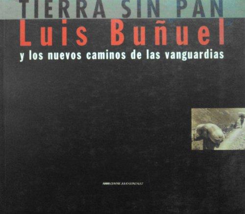Luis Bunuel: Tierra sin Pan y los Nuevos Caminos de las Vanguardias