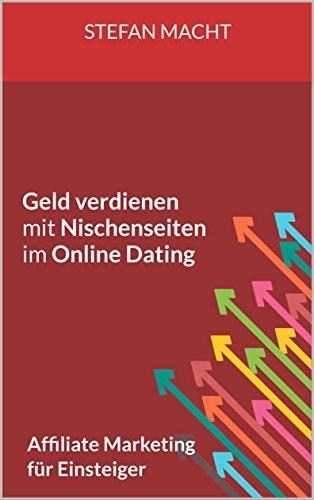 Geld verdienen mit Nischenseiten im Online Dating: Affiliate Marketing für Einsteiger (affiliate marketing für anfänger, affiliate link, online business aufbauen, online geld verdienen)