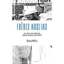 Frères Muslims - saisons 1: Ils ont des balles, nous avons des mots.