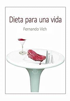 Dieta para una vida de [Fernando Vich]