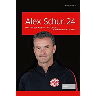 Alex Schur.24: Vom Fan zum Kapitän – Geschichte einer Eintracht-Legende