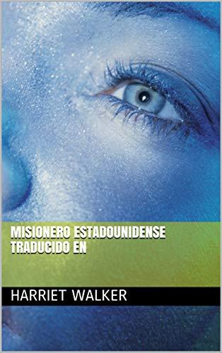 Misionero estadounidense traducido en por Harriet Walker
