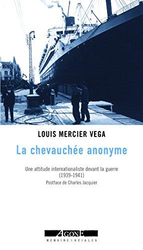 La Chevauchée anonyme: Une attitude internationaliste devant la guerre (1939-1942) (Mémoires sociales)