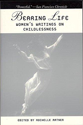 Bearing Life: Women's Writings on Childlessness -