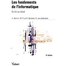 Les fondements de l informatique - Du bit au Cloud Computing