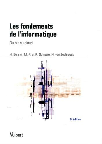 Les fondements de l informatique - Du bit au Cloud Computing
