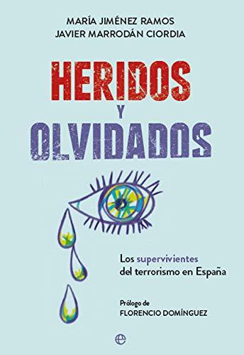 Heridos y olvidados: Los supervivientes del terrorismo en España por María Jiménez Ramos
