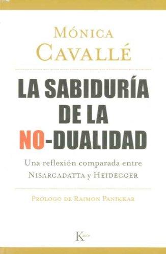 La Sabiduría De La No-Dualidad (Sabiduría Perenne) por Mónica Cavallé Cruz